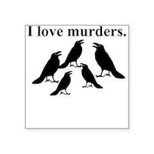 I Love Murders Sticker