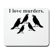 I Love Murders Mousepad