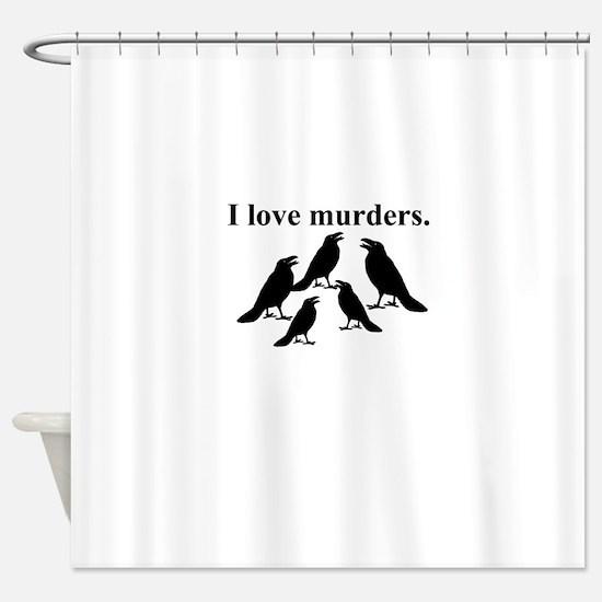 I Love Murders Shower Curtain