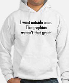 I Went Outside Once Hoodie