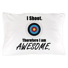 I Shoot Therefore Im Awesome Pillow Case