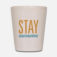 Stay Awesome Shot Glass