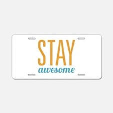 Stay Awesome Aluminum License Plate