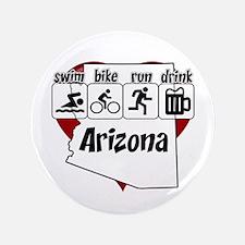"Arizona Swim Bike Run Drink 3.5"" Button"