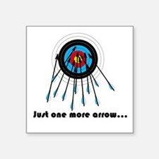 "Just One More Arrow Square Square Sticker 3"" X 3"""