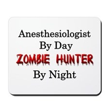Anesthesiologist/Zombie Hunter Mousepad