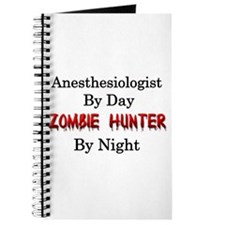 Anesthesiologist/Zombie Hunter Journal