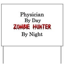 Physician/Zombie Hunter Yard Sign