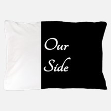 The Babys Side Our Side Pillow Case