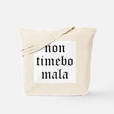 Non Timebo Mala Tote Bag