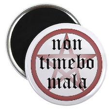 Non Timebo Mala Magnet