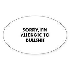 Sorry, I'm Allergic To Bullshit Decal