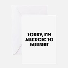 Sorry, I'm Allergic To Bullshit Greeting Card