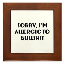 Sorry, I'm Allergic To Bullshit Framed Tile
