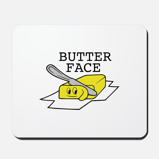 Butter Face Mousepad