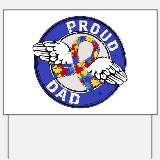 Proud Dad 3 Blue Autism Yard Sign