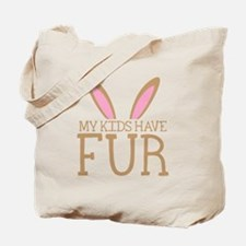 My kids have Fur (with rabbit bunny ears) Tote Bag