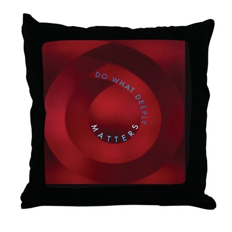 Do what Deeply Matters Throw Pillow