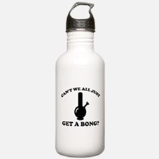 Can't We All Just Get A Bong? Sports Water Bottle