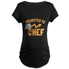 PROMOTED to CHEF with a cooks chef hat Maternity T