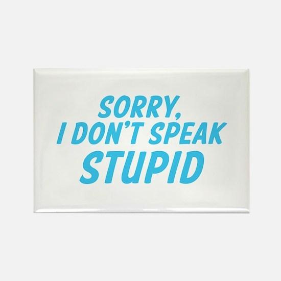 Sorry I dont speak STUPID Magnets