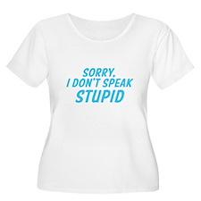 Sorry I dont speak STUPID Plus Size T-Shirt