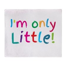 Im only little! in rainbow cute Throw Blanket