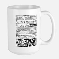 We Create Beautiful Truths Large Mug Mugs