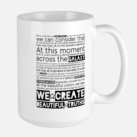 We Create Beautiful Truths Large Mug Mugs