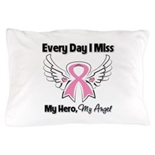 Breast Cancer Miss My Hero Pillow Case