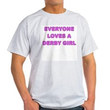 Everyone Loves A Derby Girl T-Shirt