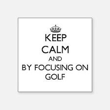 Keep calm by focusing on Golf Sticker