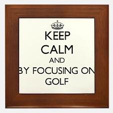 Keep calm by focusing on Golf Framed Tile