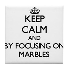 Keep calm by focusing on Marbles Tile Coaster