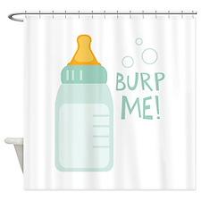 BURP ME! Shower Curtain