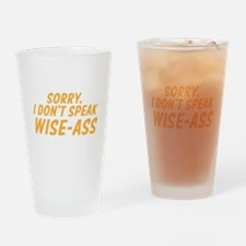 Sorry, I dont speak Wise-ass Drinking Glass