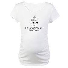 Keep calm by focusing on Paintball Shirt