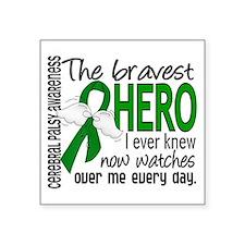 "Bravest Hero I Knew Cerebra Square Sticker 3"" x 3"""