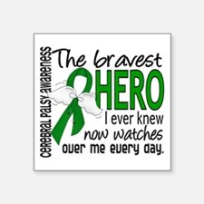 "Bravest Hero I Knew Cerebra Square Sticker 3"" x 3"""