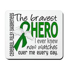 Bravest Hero I Knew Cerebral Palsy Mousepad