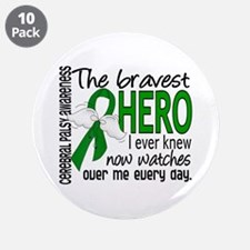 "Bravest Hero I Knew Cerebral 3.5"" Button (10 pack)"