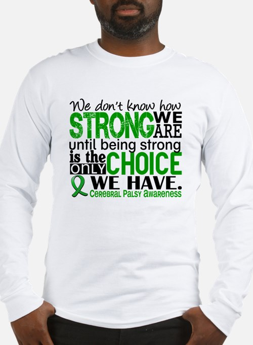 How Strong We Are Cerebral Pal Long Sleeve T-Shirt
