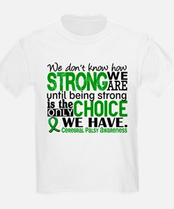 How Strong We Are Cerebral Pals T-Shirt