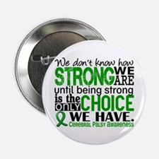 "How Strong We Are Cerebral Palsy 2.25"" Button"