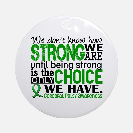 How Strong We Are Cerebral Palsy Ornament (Round)