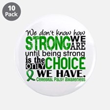 "How Strong We Are Cerebral P 3.5"" Button (10 pack)"