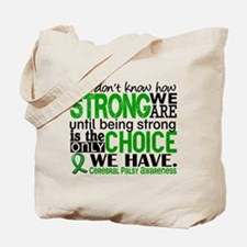 How Strong We Are Cerebral Palsy Tote Bag