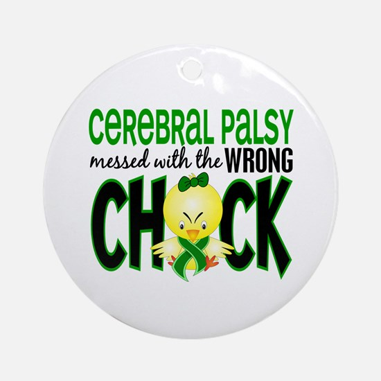 Messed With Wrong Chick 1 Cerebral Palsy Ornament