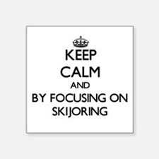 Keep calm by focusing on Skijoring Sticker