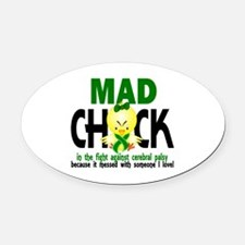 Mad Chick 1 Cerebral Palsy Oval Car Magnet